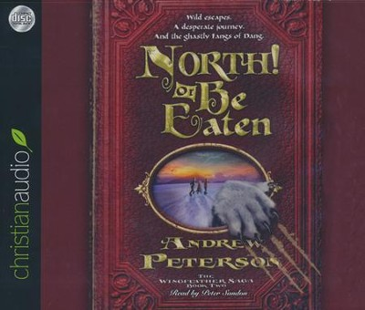North! Or Be Eaten - unabridged audio book on CD  -     By: Andrew Peterson