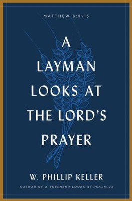 A Layman Looks Lord's Prayer - eBook  -     By: W. Phillip Keller