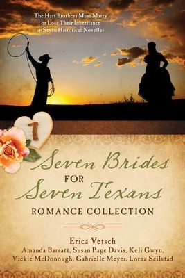 Seven Brides for Seven Texans Romance Collection: The Hart Brothers Must Marry or Lose Their Inheritance in 7 Historical Novellas - eBook  -     By: Amanda Barratt, Susan Page Davis, Keli Gwyn, Vickie McDonough