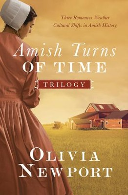 The Amish Turns of Time Trilogy: Three Romances Weather Cultural Shifts in Amish History - eBook  -     By: Olivia Newport