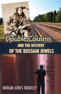 The Double Cousins and the Mystery of the Russian Jewels - eBook  -     By: Miriam Jones Bradley
