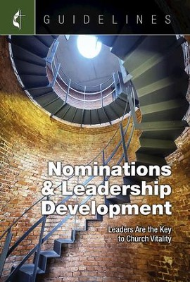 Guidelines for Leading Your Congregation 2017-2020 Nominations & Leadership Development: Leaders Are the Key to Church Vitality - eBook  -