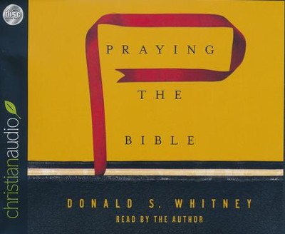 Praying the Bible - unabridged audio book on CD  -     By: Donald Whitney