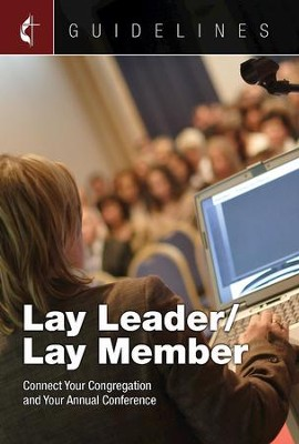 Guidelines for Leading Your Congregation 2017-2020 Lay Leader/Lay Member: Connect Your Congregation and Your Annual Conference - eBook  -