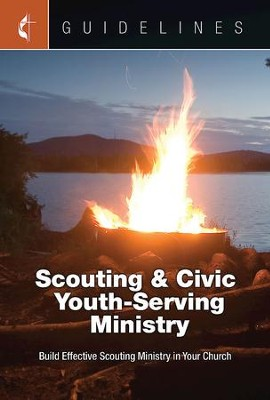 Guidelines for Leading Your Congregation 2017-2020 Scouting & Civic Youth-Serving Ministry: Build Effective Scouting Ministry in Your Church - eBook  -