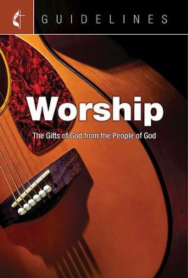 Guidelines for Leading Your Congregation 2017-2020 Worship: The Gifts of God from the People of God - eBook  -