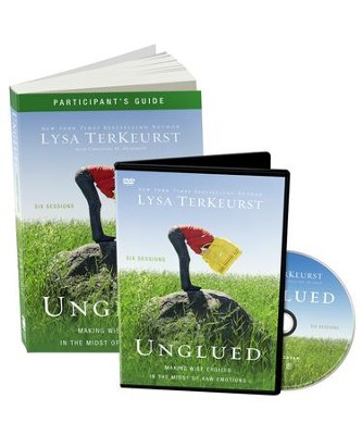 Unglued Participant's Guide with DVD: Making Wise Choices in the Midst of Raw Emotions  -     By: Lysa TerKeurst
