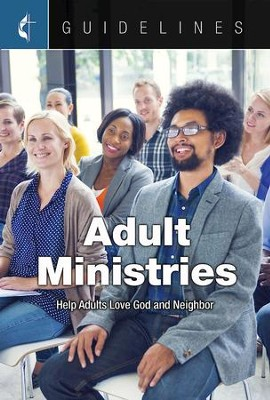 Guidelines for Leading Your Congregation 2017-2020 Adult Ministries - Adult Ministries: Help Adults Love God and Neighbor - eBook  -