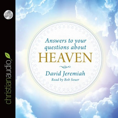 Answers to Your Questions about Heaven - unabridged audio book on CD  -     Narrated By: Bob Souer     By: David Jeremiah