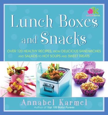 Lunch Boxes and Snacks: Over 120 healthy recipes from delicious sandwiches and salads to hot soups and sweet treats - eBook  -     By: Annabel Karmel