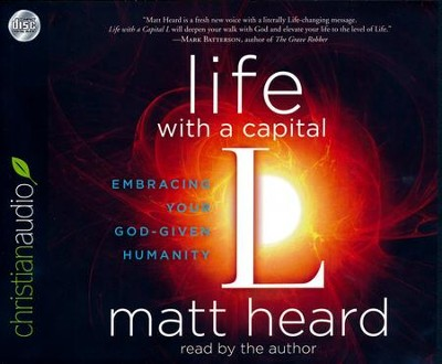 Life with a Capital L - unabridged audio book on CD  -     By: Matt Heard