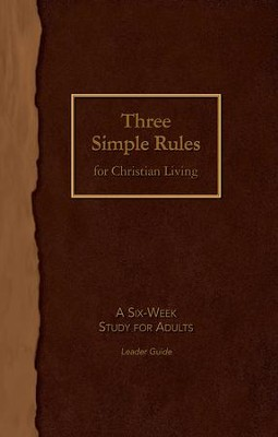 Three simple rules for christian living leader guide a six week three simple rules for christian living leader guide a six week study for adults fandeluxe Document
