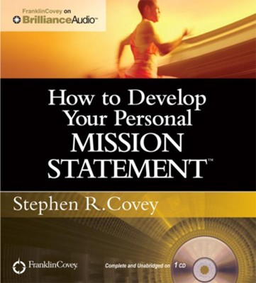 How to Develop Your Personal Mission Statement Unabridged Audiobook on CD  -     Narrated By: Stephen R. Covey     By: Stephen R. Covey
