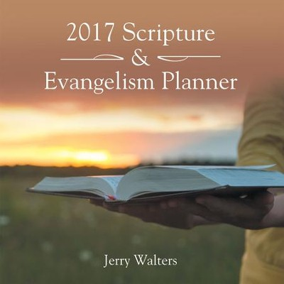 2017 Scripture & Evangelism Planner - eBook  -     By: Jerry Walters
