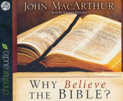 Why Believe the Bible? - unabridged audio book on CD  -     By: John MacArthur
