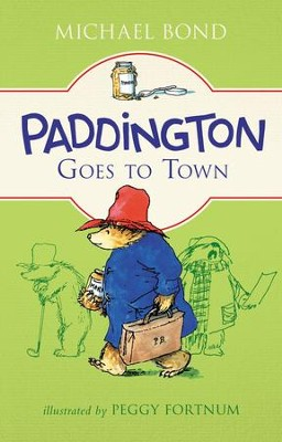 Paddington Goes to Town - eBook  -     By: Michael Bond     Illustrated By: Peggy Fortnum
