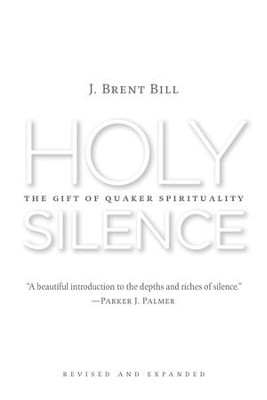Holy Silence - eBook  -     By: J. Brent Bill