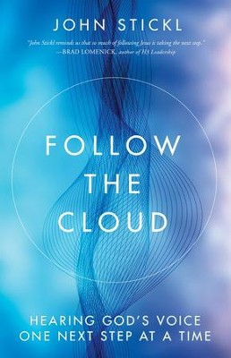 Follow the Cloud: Hearing God's Voice One Next Step at a Time - eBook  -     By: John Stickl