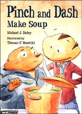 Pinch and Dash Make Soup   -     By: Michael J. Daley