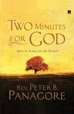 Two Minutes for God: Quick Fixes for the Spirit - eBook  -     By: Peter B. Panagore