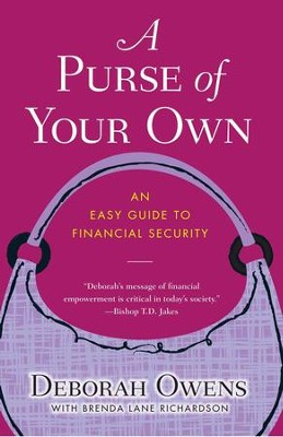 A Purse of Your Own: An Easy Guide to Financial Security - eBook  -     By: Deborah Owens, Brenda Richardson