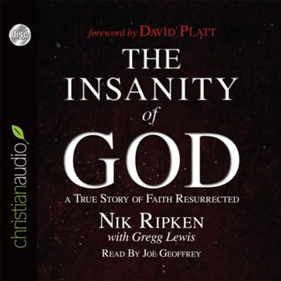 The Insanity of God: A True Story of Faith Resurrected - unabridged audio book on CD  -     By: Nik Ripken, Gregg Lewis