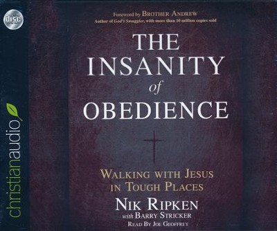 The Insanity of Obedience: Walking with Jesus in Tough Places - unabridged audio book on CD  -     By: Nik Ripken