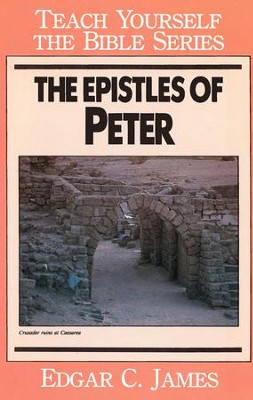 The Epistles of Peter-Teach Yourself the Bible Series / Digital original - eBook  -     By: Edgar James