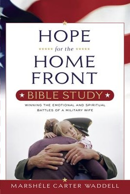 Hope for the Home Front Bible Study: Winning the Emotional and Spiritual Battles of a Military Wife - eBook  -     By: Marshele Carter Waddell