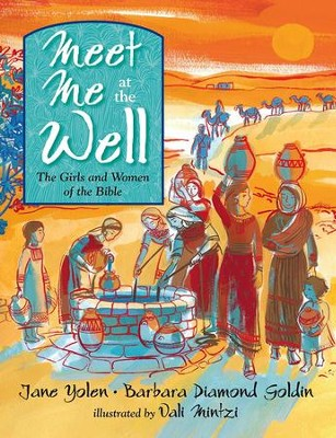 Meet Me at the Well: The Girls and Women of the Bible  -     By: Jane Yolen