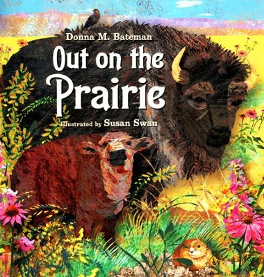 Out on the Prairie   -     By: Donna M. Bateman