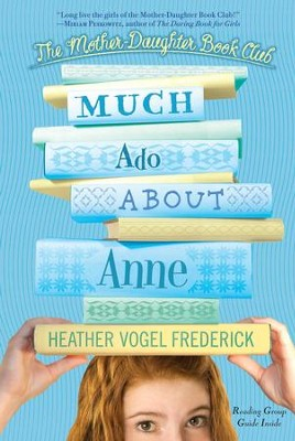 Much Ado About Anne - eBook  -     By: Heather Vogel Frederick