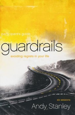 Guardrails Participant's Guide: Avoiding Regrets in Your Life  -     By: Andy Stanley