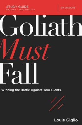 Goliath Must Fall Study Guide: Winning the Battle Against Your Giants - eBook  -     By: Louie Giglio