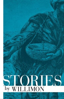 Stories by Willimon, softcover  -     By: William H. Willimon