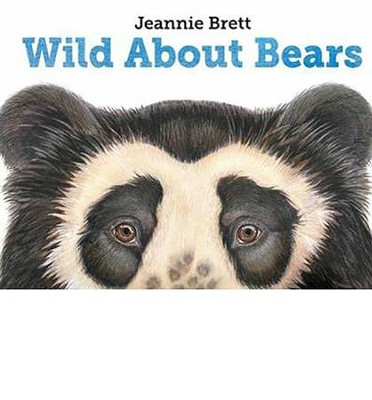 Wild About Bears  -     By: Jeannie Brett     Illustrated By: Jeanie Brett