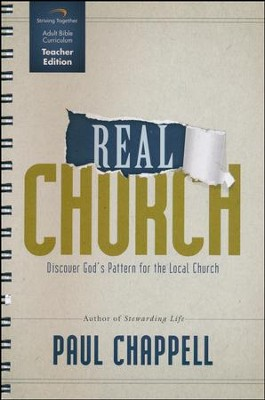 Real Church Curriculum, Teacher Edition: Discover God's Pattern for the Local Church  -     By: Paul Chappell
