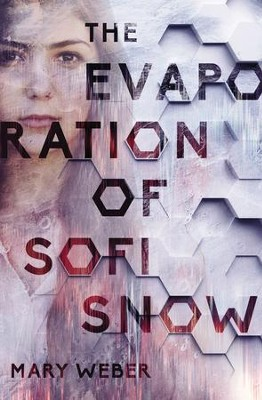 The Evaporation of Sofi Snow - eBook  -     By: Mary Weber