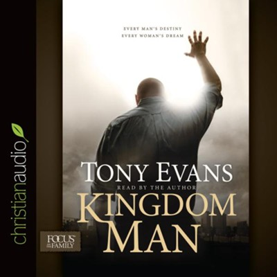 Kingdom Man: Every Man's Destiny, Every Woman's Dream - unabridged audio book on CD  -     By: Tony Evans