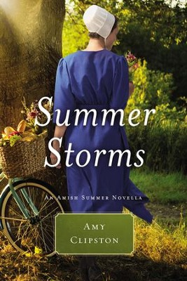 Summer Storms: An Amish Summer Novella / Digital original - eBook  -     By: Amy Clipston
