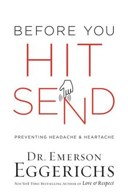 Before You Hit Send: Preventing Headache and Heartache - eBook  -     By: Dr. Emerson Eggerichs     Illustrated By: Y