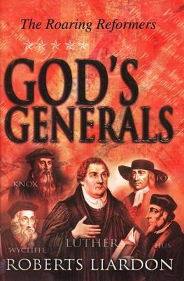 God's Generals II: The Roaring Reformers   -     By: Roberts Liardon