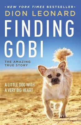 Finding Gobi: A Little Dog with a Very Big Heart - eBook  -     By: Dion Leonard