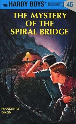 The Hardy Boys' Mysteries #45: The Mystery of the Spiral Bridge   -     By: Franklin W. Dixon