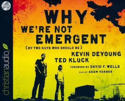 Why We're Not Emergent: By Two Guys Who Should Be - unabridged audio book on CD  -     Narrated By: Adam Verner     By: Kevin DeYoung, Ted Kluck