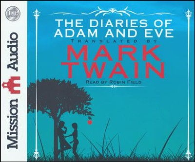 The Diaries of Adam and Eve - unabridged audio book on CD  -     Narrated By: Robin Field     By: Mark Twain