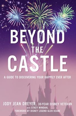 Beyond the Castle: A Guide to Discovering Your Happily  Ever After - eBook  -     By: Jody Jean Dreyer, Stacy L. Windahl