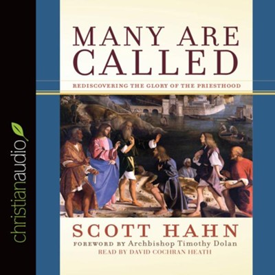 Many Are Called: Rediscovering the Glory of the Priesthood - unabridged audio book on CD  -     By: Scott Hahn