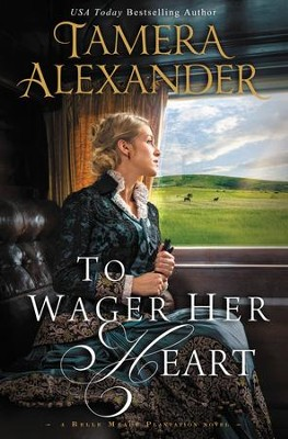 To Wager Her Heart - eBook  -     By: Tamera Alexander