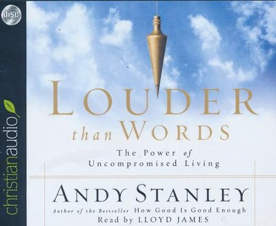 Louder Than Words: The Power of Uncompromised Living - unabridged audio book on CD  -     By: Andy Stanley